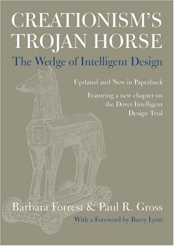 Creationism's Trojan Horse The Wedge of Intelligent Design  2007 edition cover
