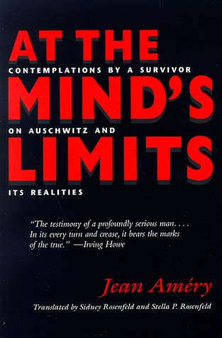 At the Mind's Limits Contemplations by a Survivor on Auschwitz and Its Realities  2009 9780253211736 Front Cover