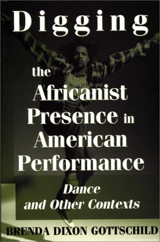 Digging the Africanist Presence in American Performance Dance and Other Contexts  1998 edition cover