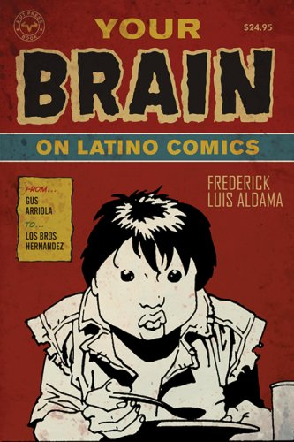 Your Brain on Latino Comics From Gus Arriola to Los Bros Hernandez  2009 edition cover