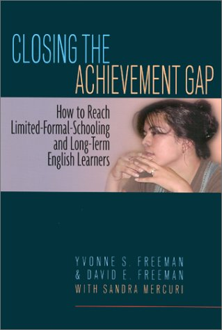 Closing the Achievement Gap How to Reach Limited-Formal-Schooling and Long-Term English Learners  2002 edition cover