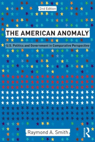 American Anomaly U. S. Politics and Government in Comparative Perspective 2nd 2011 (Revised) edition cover