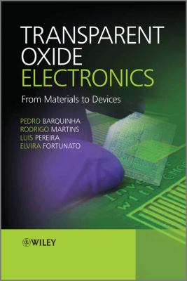Transparent Oxide Electronics From Materials to Devices 2nd 2012 9780470683736 Front Cover