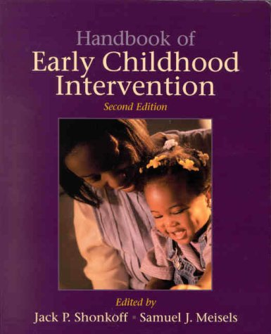 Handbook of Early Childhood Intervention  2nd 2000 (Revised) 9780521585736 Front Cover