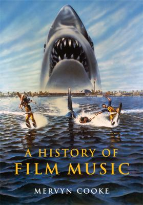 History of Film Music   2008 9780521811736 Front Cover