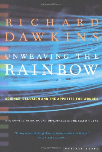 Unweaving the Rainbow Science, Delusion and the Appetite for Wonder  1999 edition cover
