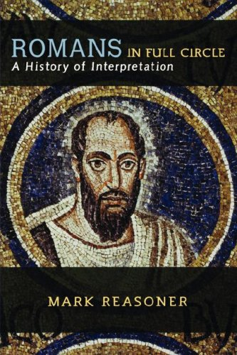 Romans in Full Circle A History of Interpretation  2005 edition cover