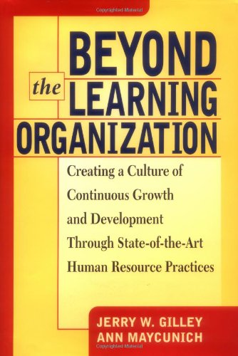 Beyond the Learning Organization Creating a Culture of Continous Growth and Development Through State-of-the-Art Human Resource Practices  2000 edition cover