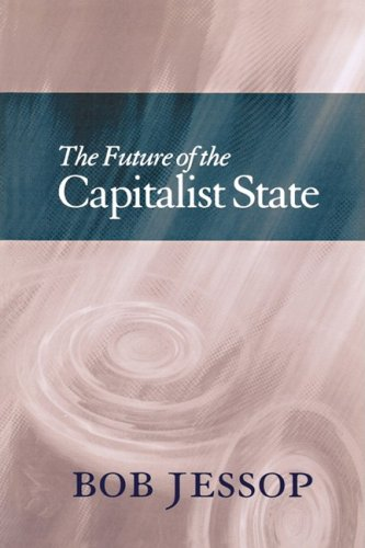 Future of the Capitalist State   2002 9780745622736 Front Cover