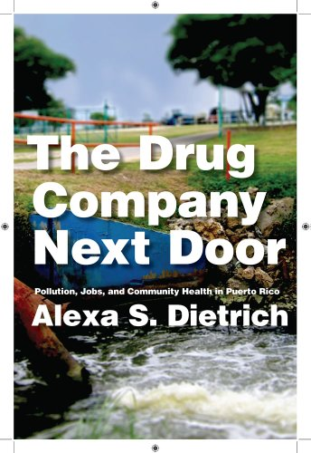 Drug Company Next Door Pollution, Jobs, and Community Health in Puerto Rico  2013 edition cover