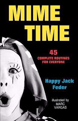 Mime Time 45 Complete Routines for Everyone 2nd 9780916260736 Front Cover