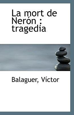 Mort de Nerón : Tragedia N/A 9781113349736 Front Cover