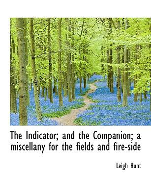 Indicator; and the Companion; a Miscellany for the Fields and Fire-Side N/A 9781115431736 Front Cover