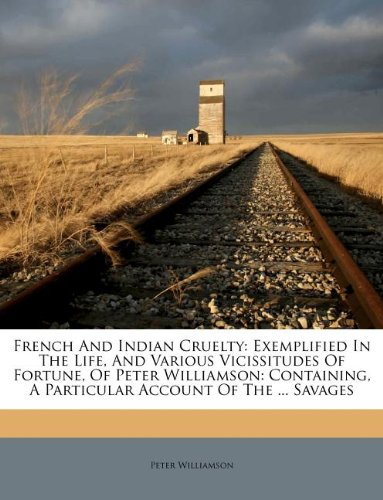 FRENCH+INDIAN CRUELTY:EXEMPLIFIED IN... N/A 9781246603736 Front Cover