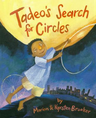 Tadeo's Search for Circles   2011 9781554551736 Front Cover