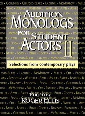 Audition Monologs for Student Actors II Selections from Contemporary Plays  2001 edition cover