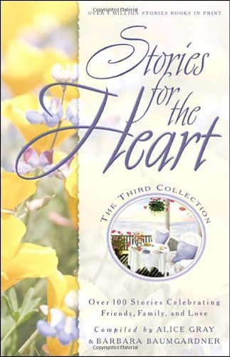 Stories for the Heart: the Third Collection 110 Stories to Encourage Your Soul  2000 9781576737736 Front Cover