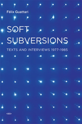 Soft Subversions Texts and Interviews, 1977-1985 2nd 2009 edition cover