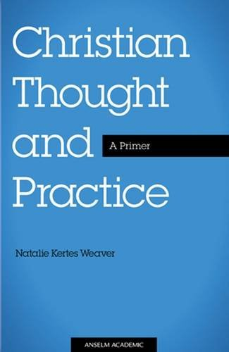 Christian Thought and Practice: A Primer  2012 edition cover