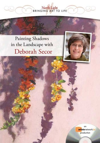 Painting Outdoor Shadows in Pastel With Deborah Secor:  2008 edition cover