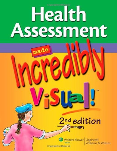 Health Assessment Made Incredibly Visual!  2nd 2011 (Revised) edition cover