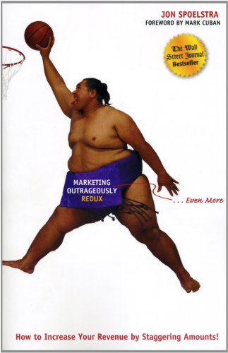 Marketing Outrageously Redux How to Increase Your Revenue by Staggering Amounts!  2010 (Revised) edition cover