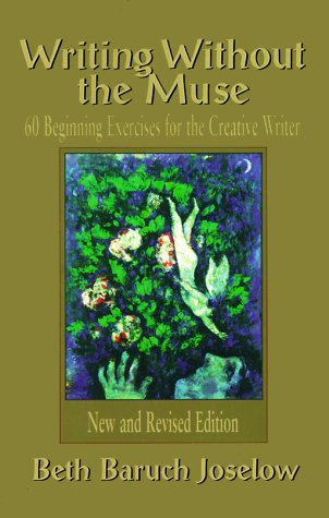 Writing Without the Muse 60 Beginning Exercises for the Creative Writer 2nd 1999 (Revised) edition cover