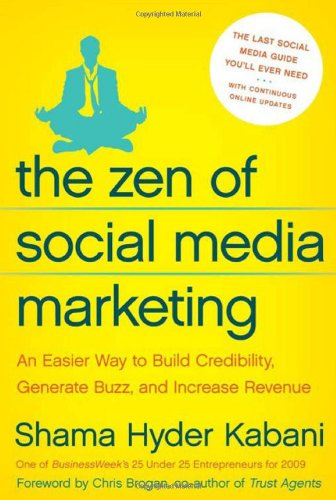 Zen of Social Media Marketing An Easier Way to Build Credibility, Generate Buzz, and Increase Revenue  2010 edition cover