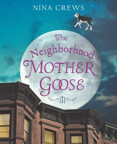 Neighborhood Mother Goose   2004 9780060515737 Front Cover