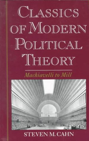 Classics of Modern Political Theory Machiavelli to Mill  1997 9780195101737 Front Cover