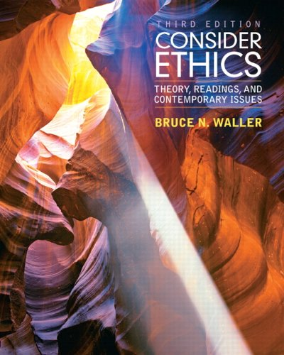 Consider Ethics Theory, Readings, and Contemporary Issues 3rd 2011 edition cover