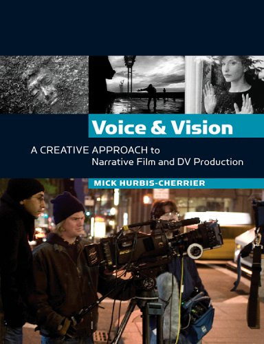 Voice and Vision A Creative Approach to Narrative Film and DV Production  2007 edition cover