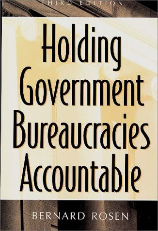Holding Government Bureaucracies Accountable  3rd 1998 9780275953737 Front Cover