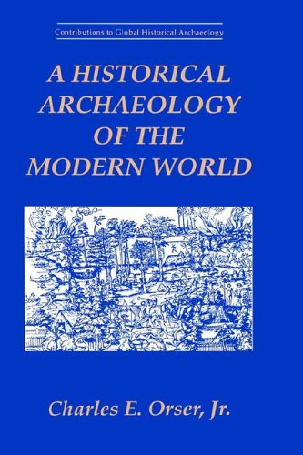 Historical Archaeology of the Modern World   1996 edition cover