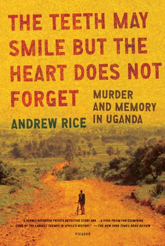 Teeth May Smile but the Heart Does Not Forget Murder and Memory in Uganda  2010 edition cover