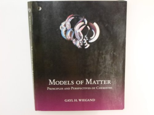 Models of Matter : Principles and Perspectives of Chemistry 1st 9780314045737 Front Cover