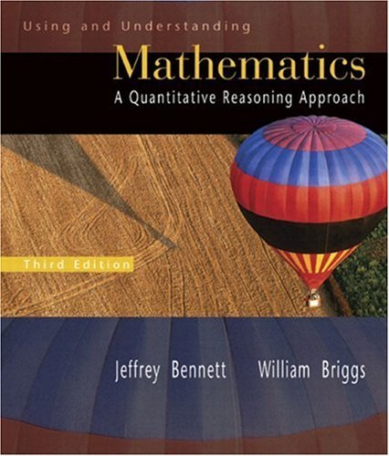 Using and Understanding Mathematics A Quantitative Reasoning Approach 3rd 2005 (Revised) 9780321227737 Front Cover