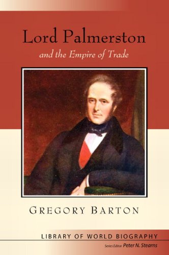 Lord Palmerston and the Empire of Trade (Library of World Biography Series)   2012 edition cover