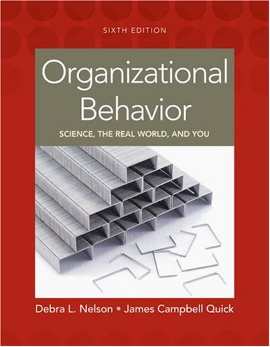 Organizational Behavior Science, the Real World, and You 6th 2009 edition cover