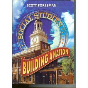 Scott Foresman Social Studies Building a Nation  2005 9780328075737 Front Cover