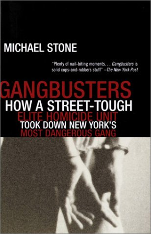 Gangbusters How a Street Tough, Elite Homicide Unit Took down New York's Most Dangerous Gang N/A edition cover