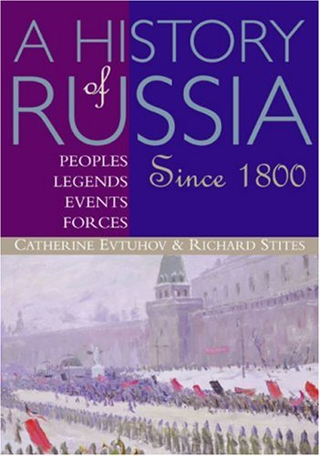 History of Russia Peoples, Legends, Events, Forces: Since 1800  2004 edition cover