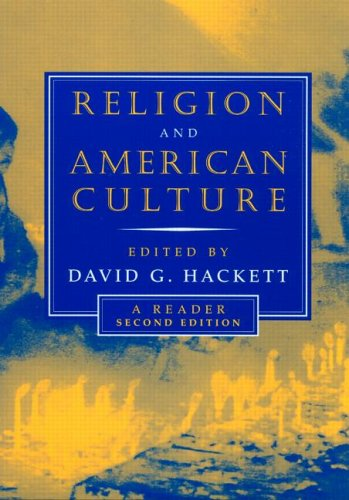 Religion and American Culture A Reader 2nd 2003 (Revised) 9780415942737 Front Cover