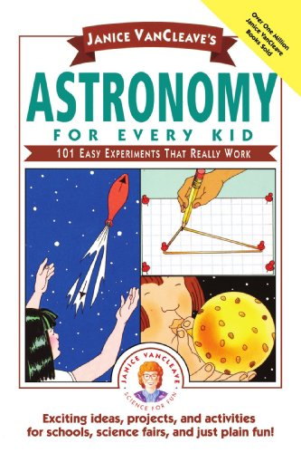 Janice VanCleave's Astronomy for Every Kid 101 Easy Experiments That Really Work  1991 edition cover