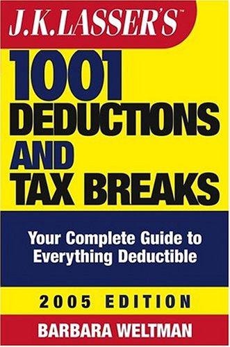 J. K. Lasser's 1001 Deductions and Tax Breaks Your Complete Guide to Everything Deductible 2005th 2005 9780471647737 Front Cover