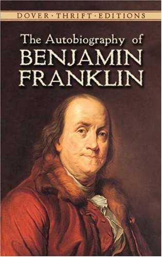 Autobiography of Benjamin Franklin   1996 (Unabridged) 9780486290737 Front Cover