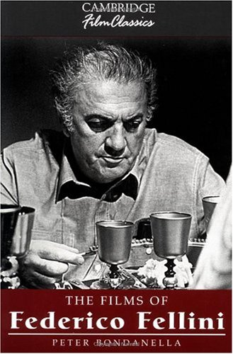 Films of Federico Fellini   2001 9780521575737 Front Cover