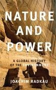Nature and Power A Global History of the Environment  2008 9780521616737 Front Cover