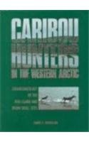 Caribou Hunters in the Western Arctic Zooarchaeology of the Rita-Claire and Bison Skull Sites N/A 9780660159737 Front Cover