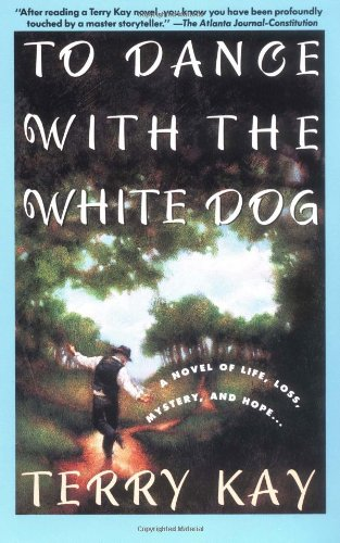 To Dance with the White Dog A Novel of Life, Loss, Mystery, and Hope...  1991 edition cover
